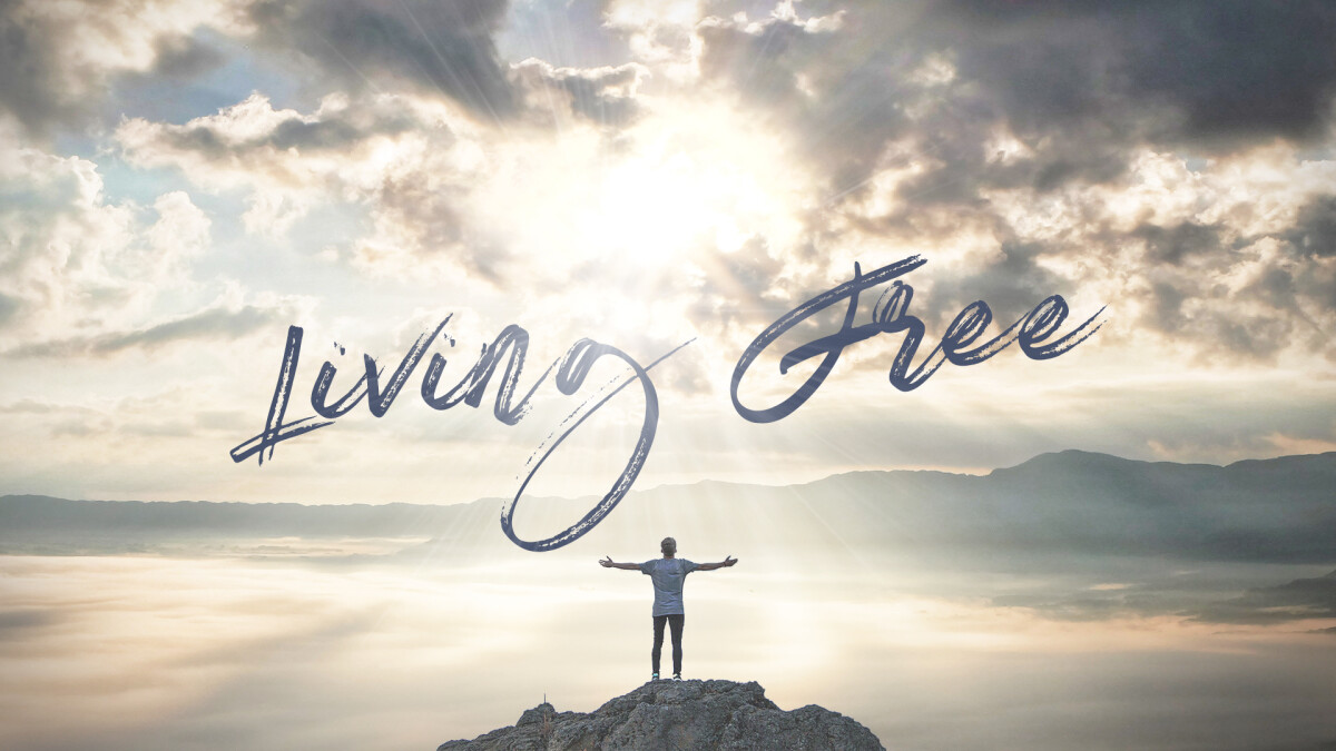 Living Free - An Opportunity for Breakthrough